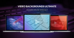 Ultimate Fullscreen Video Backgrounds Muse Widget - Featured Image