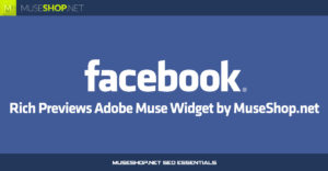 Facebook Rich Previews Adobe Muse Widget by MuseShop.net - Product Image